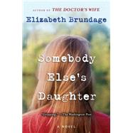 Somebody Else's Daughter A Novel by Brundage, Elizabeth, 9780452295377