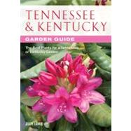 Tennessee & Kentucky Guide to Gardening: The Best Plants for a Tennessee or Kentucky Garden by Lowe, Judy, 9781591865377