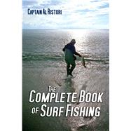 The Complete Book of Surf Fishing by Ristori, Al, 9781632205377