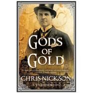 Gods of Gold by Nickson, Chris, 9781847515377
