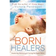 Born Healers by Pendragon, Victoria, 9781940265377