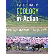 Ecology in Action by Singer, Fred D., 9781107115378