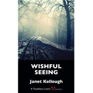 Wishful Seeing by Kellough, Janet, 9781459735378