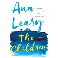 The Children A Novel by Leary, Ann, 9781250045379
