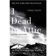 1 Dead in Attic: After Katrina by Rose, Chris, 9781501125379
