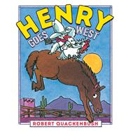 Henry Goes West by Quackenbush, Robert, 9781534415379