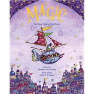 Magic!: New Fairy Tales by Irish Writers by Parkinson, Siobhan; Whelan, Olwyn, 9781847805379