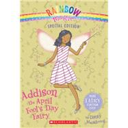 Rainbow Magic Special Edition: Addison the April Fool's Day Fairy by Meadows, Daisy, 9780545605380