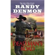 Dead Man's Road by Denmon, Randy, 9780786035380