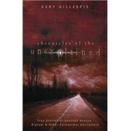 Chronicles of the Unexplained by Gillespie, Gary, 9780738745381