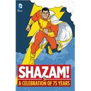Shazam!: A Celebration of 75 Years by PARKER, BILLBECK, C.C., 9781401255381
