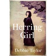 Herring Girl by Taylor, Debbie, 9781780745381
