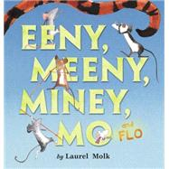 Eeny, Meeny, Miney, Mo, and Flo! by Molk, Laurel, 9780670015382