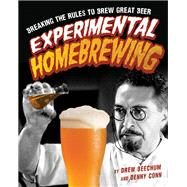 Experimental Homebrewing by Beechum, Drew; Conn, Denny, 9780760345382