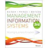 Management Information Systems by Rainer, Kelly; Prince, Brad; Watson, Hugh, 9781118895382