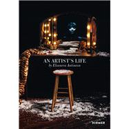 An Artist's Life by Antinova, Eleanora, 9783777425382
