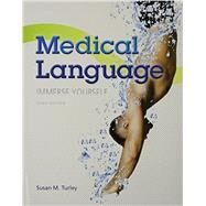 Medical Language & MyMedicalTerminologyLab -- Access Card -- for Medical Language Package by Turley, Susan M., MA, BSN, RN, ART, CMT, 9780133975383