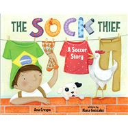 The Sock Thief by Crespo, Ana; Gonzales, Nana, 9780807575383