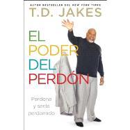 El poder del perdón Perdona y serás perdonado by Jakes, T.D., 9781476725383