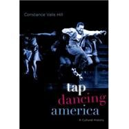 Tap Dancing America A Cultural History 9780190225384N