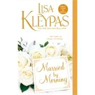 Married By Morning by Kleypas, Lisa, 9780312605384