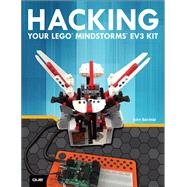 Hacking Your LEGO Mindstorms EV3 Kit by Baichtal, John; Kelly, James Floyd, 9780789755384