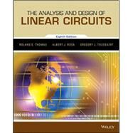 The Analysis and Design of Linear Circuits by Thomas, Roland E.; Rosa, Albert J.; Toussaint, Gregory J., 9781119235385