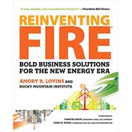 Reinventing Fire by Lovins, Amory; Odum, Marvin; Rowe, John W., 9781603585385