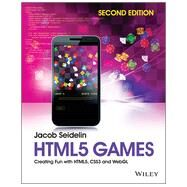 Html5 Games: Creating Fun With Html5, Css3 and Webgl by Seidelin, Jacob, 9781118855386