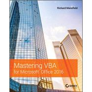 Mastering Vba for Microsoft Office 2016 by Mansfield, Richard, 9781119225386