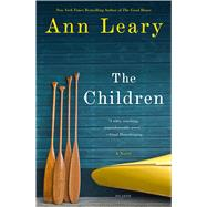 The Children A Novel by Leary, Ann, 9781250045386
