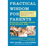 Practical Wisdom for Parents by SCHULMAN, NANCYBIRNBAUM, ELLEN, 9780307275387