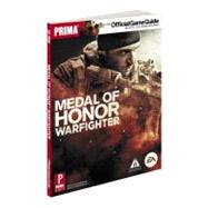 Medal of Honor: Warfighter : Prima Official Game Guide by KNIGHT, DAVID, 9780307895387
