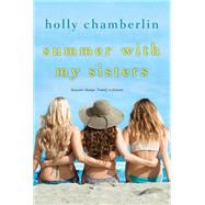 Summer with My Sisters by Chamberlin, Holly, 9780758275387