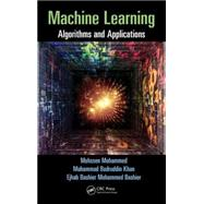 Machine Learning: Algorithms and Applications by Mohammed; Mohssen, 9781498705387