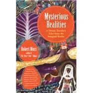 Mysterious Realities by Moss, Robert, 9781608685387