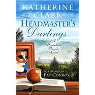 The Headmaster's Darlings by Clark, Katherine; Conroy, Pat, 9781611175387