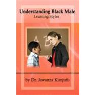 Understanding Black Male Learning Styles by Unknown, 9781934155387