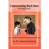 Understanding Black Male Learning Styles by Unknown, 9781934155387
