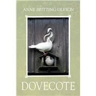 Dovecote by Oleson, Anne Britting, 9781945805387