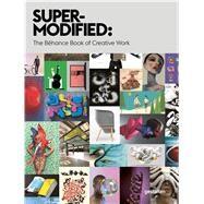 Super-Modified: The Behance Book of Creative Work by Glei, Jocelyn K., 9783899555387