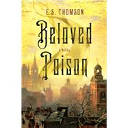Beloved Poison by Thomson, E. S., 9781681775388