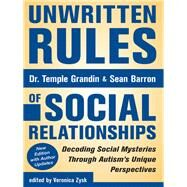 Unwritten Rules of Social Relationships by Grandin, Temple; Barron, Sean; Zysk, Veronica, 9781941765388
