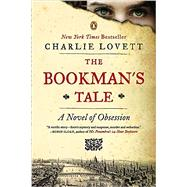 The Bookman's Tale A Novel of Obsession by Lovett, Charlie, 9780143125389