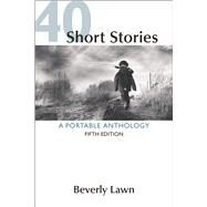 40 Short Stories: A Portable Anthology by Lawn, Beverly, 9781319035389