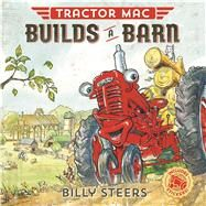 Tractor Mac Builds a Barn by Steers, Billy, 9780374305390