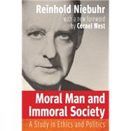 Moral Man and Immoral Society by Niebuhr, Reinhold; West, Cornel; Gilkey, Langdon B., 9780664235390