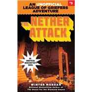 The Nether Attack by Morgan, Winter, 9781634505390