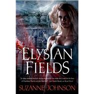 Elysian Fields by Johnson, Suzanne, 9780765375391