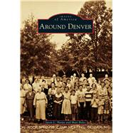Around Denver by Harpe, Jason L.; Boles, Matt, 9781467115391